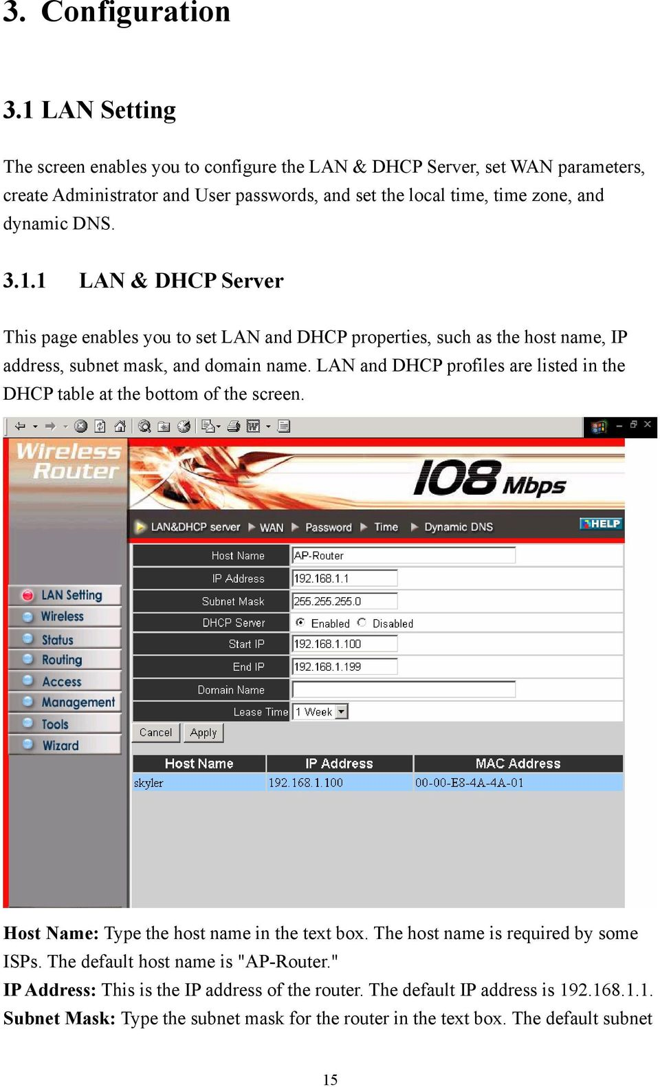 DNS. 3.1.1 LAN & DHCP Server This page enables you to set LAN and DHCP properties, such as the host name, IP address, subnet mask, and domain name.