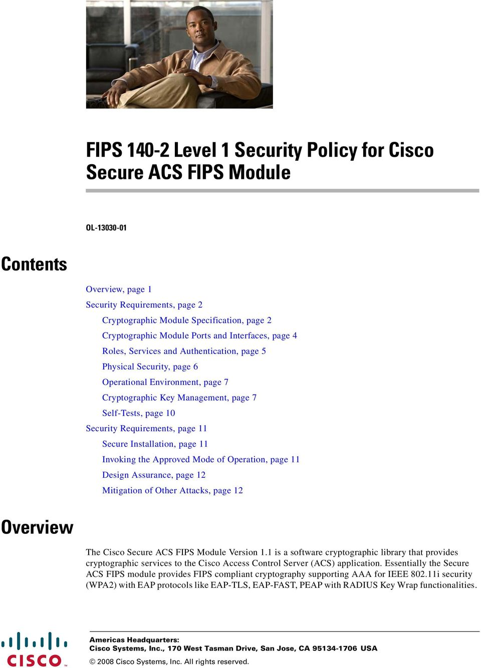 page 11 Secure Installation, page 11 Invoking the Approved Mode of Operation, page 11 Design Assurance, page 12 Mitigation of Other Attacks, page 12 Overview The Cisco Secure ACS FIPS Module Version