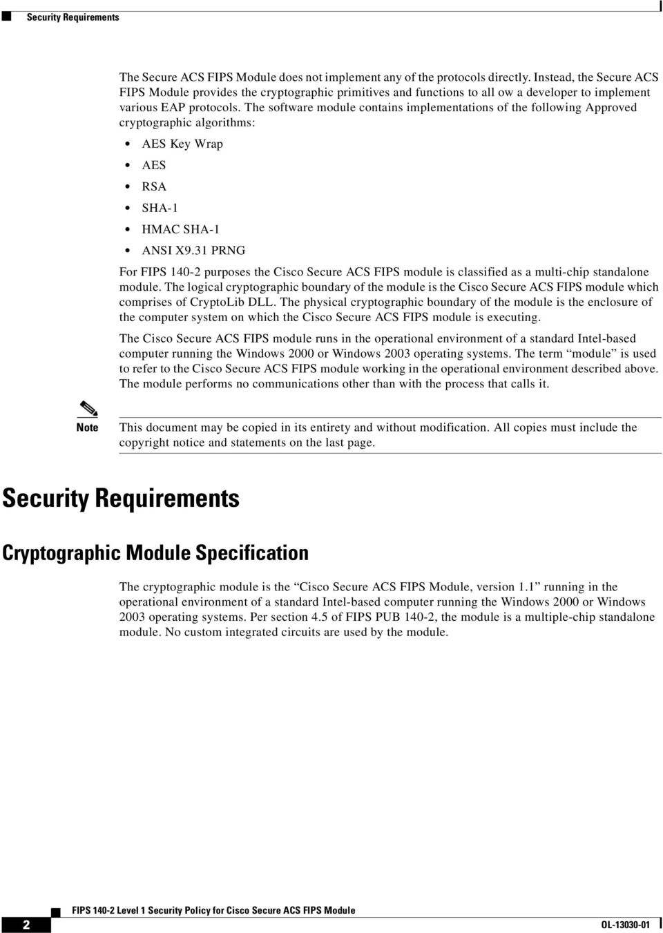 The software module contains implementations of the following Approved cryptographic algorithms: AES Key Wrap AES RSA SHA-1 HMAC SHA-1 ANSI X9.