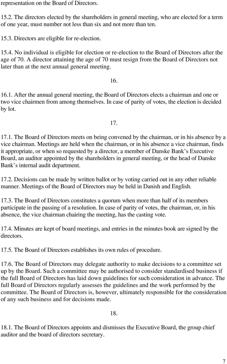 15.4. No individual is eligible for election or re-election to the Board of Directors after the age of 70.