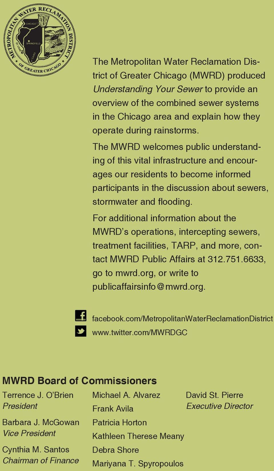 The MWRD welcomes public understanding of this vital infrastructure and encourages our residents to become informed participants in the discussion about sewers, stormwater and flooding.