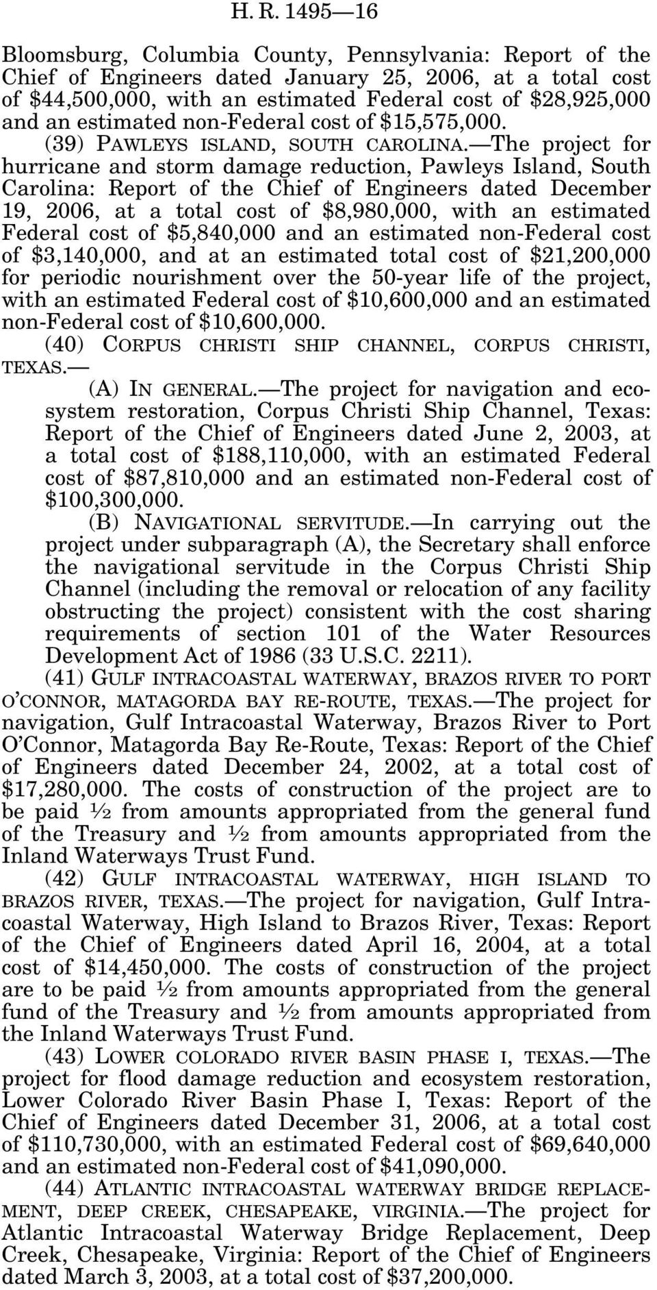 The project for hurricane and storm damage reduction, Pawleys Island, South Carolina: Report of the Chief of Engineers dated December 19, 2006, at a total cost of $8,980,000, with an estimated