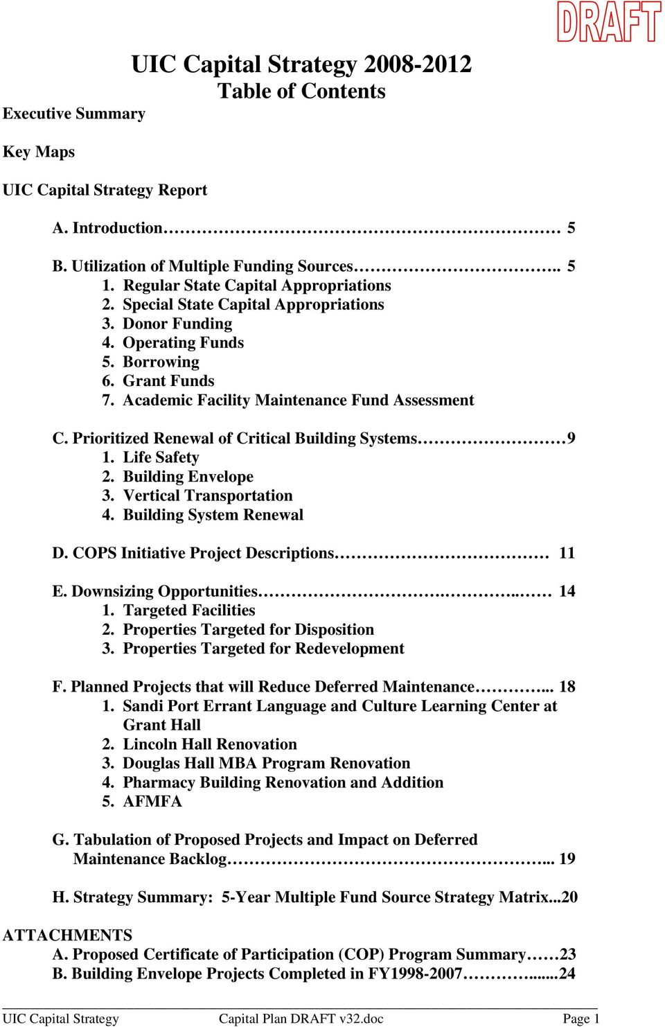 Prioritized Renewal of Critical Building Systems 9 1. Life Safety 2. Building Envelope 3. Vertical Transportation 4. Building System Renewal D. COPS Initiative Project Descriptions 11 E.