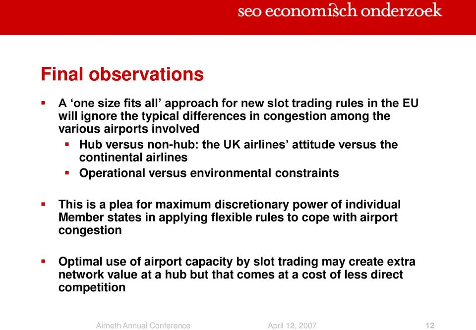 plea for maximum discretionary power of individual Member states in applying flexible rules to cope with airport congestion Optimal use of airport