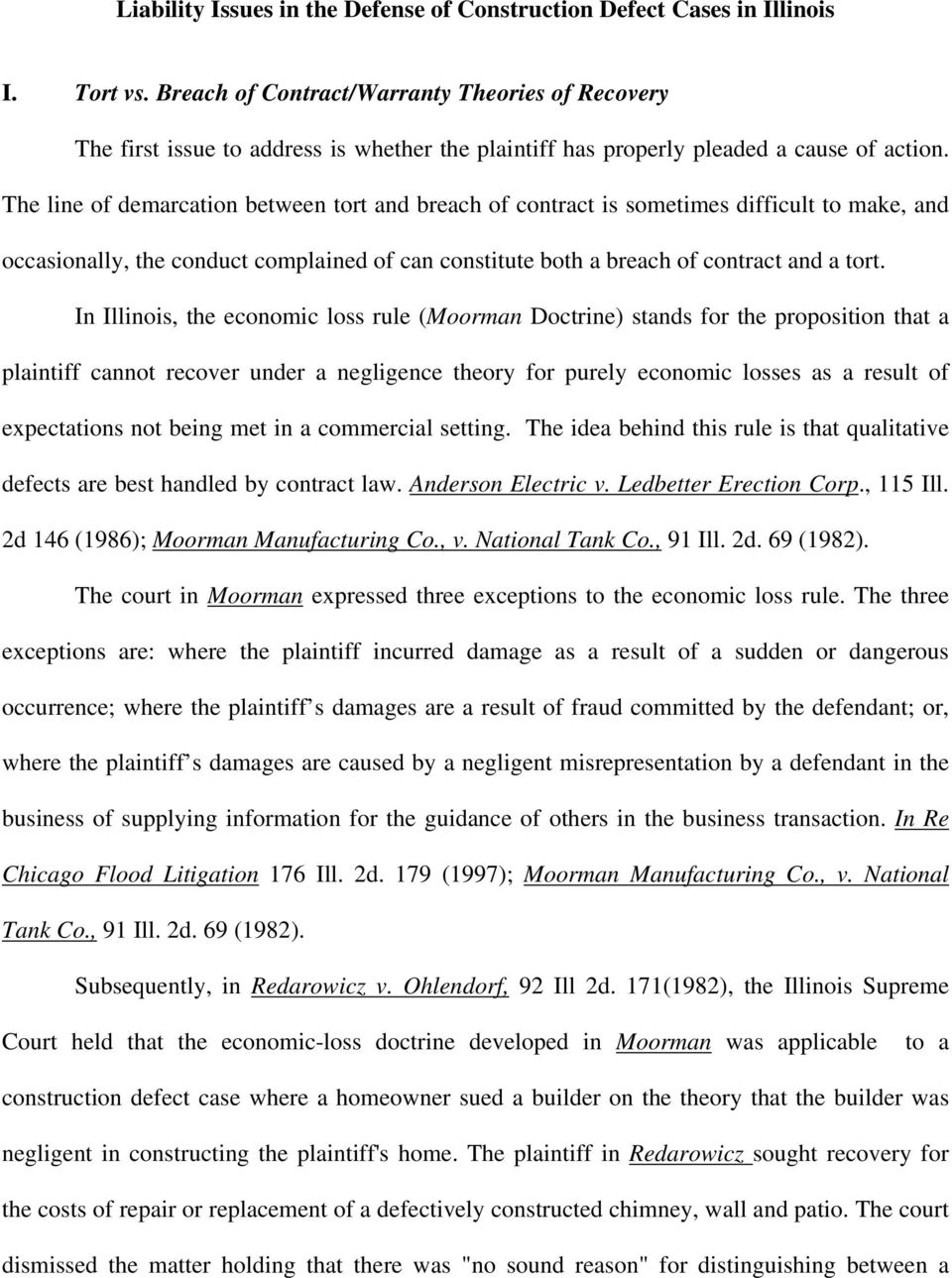 The line of demarcation between tort and breach of contract is sometimes difficult to make, and occasionally, the conduct complained of can constitute both a breach of contract and a tort.