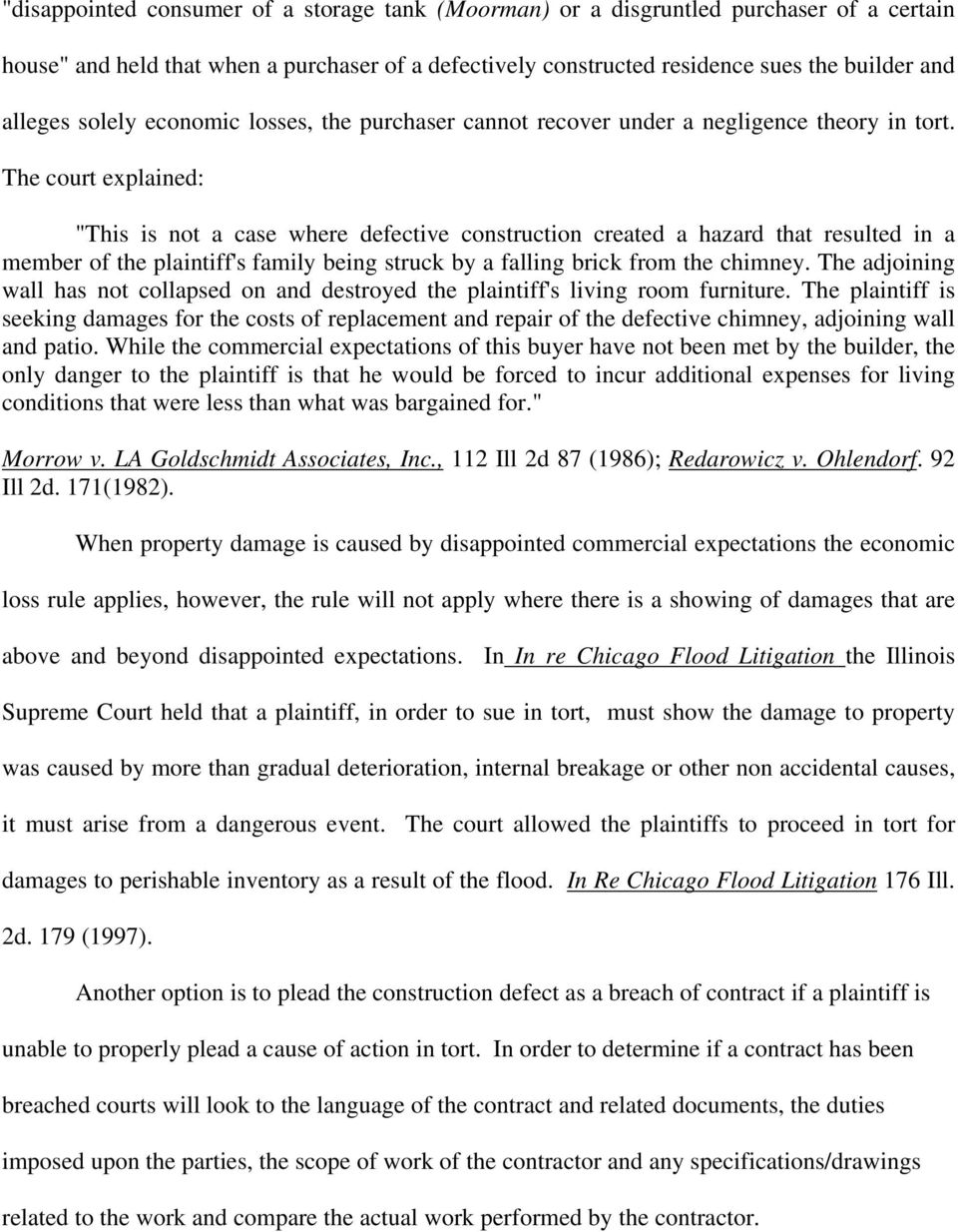 "The court explained: ""This is not a case where defective construction created a hazard that resulted in a member of the plaintiff's family being struck by a falling brick from the chimney."