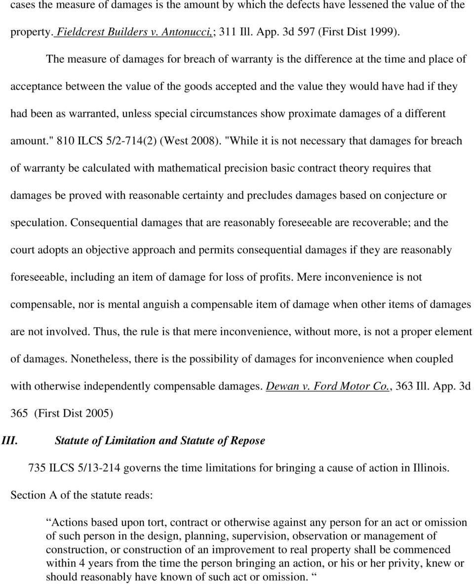 "warranted, unless special circumstances show proximate damages of a different amount."" 810 ILCS 5/2-714(2) (West 2008)."