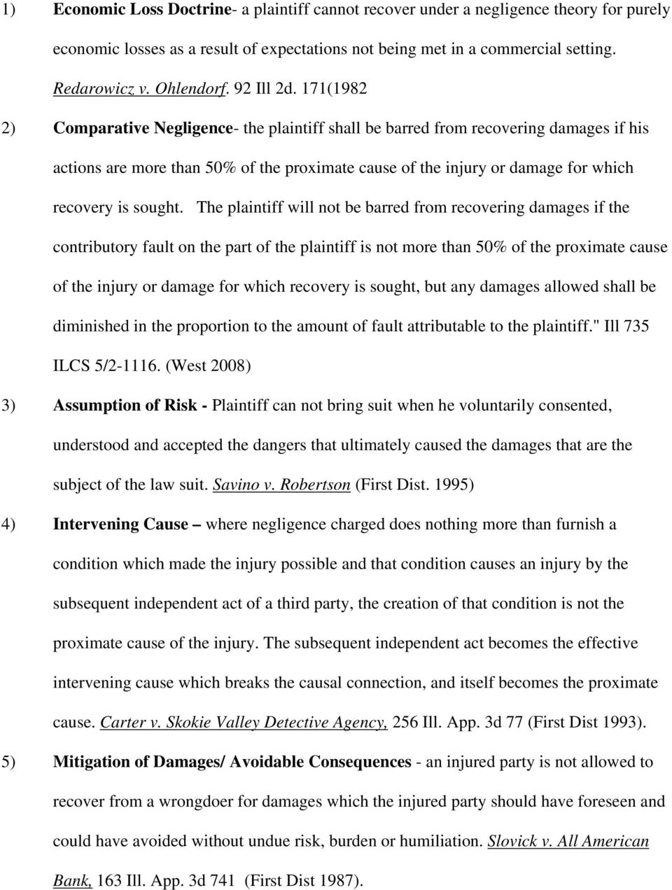 171(1982 2) Comparative Negligence- the plaintiff shall be barred from recovering damages if his actions are more than 50% of the proximate cause of the injury or damage for which recovery is sought.