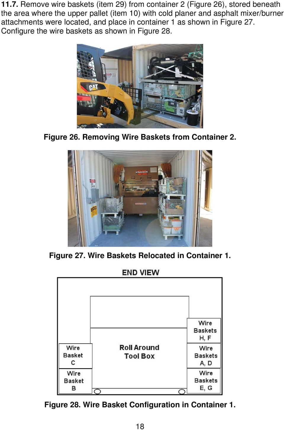 as shown in Figure 27. Configure the wire baskets as shown in Figure 28. Figure 26.