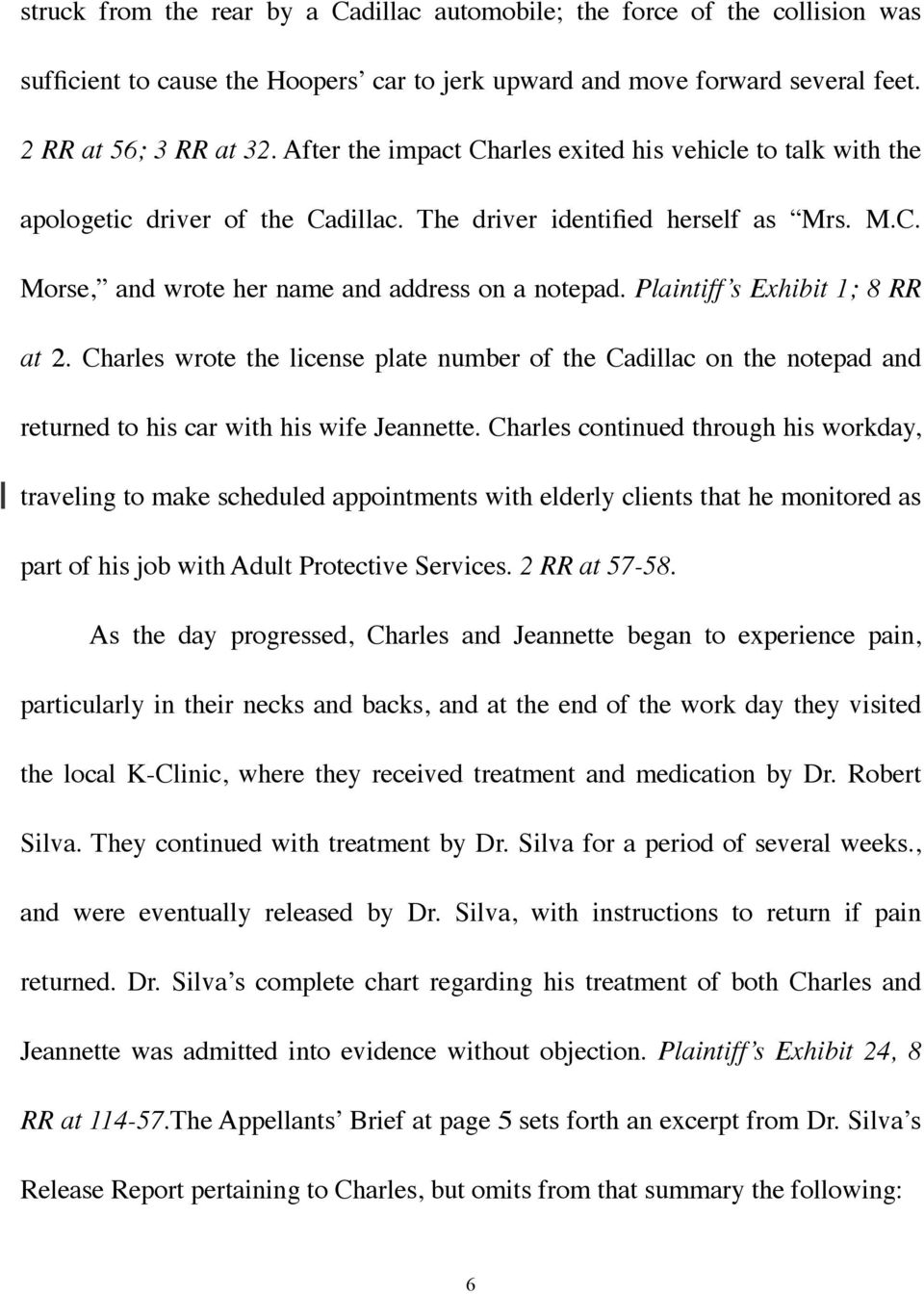 Plaintiff s Exhibit 1; 8 RR at 2. Charles wrote the license plate number of the Cadillac on the notepad and returned to his car with his wife Jeannette.