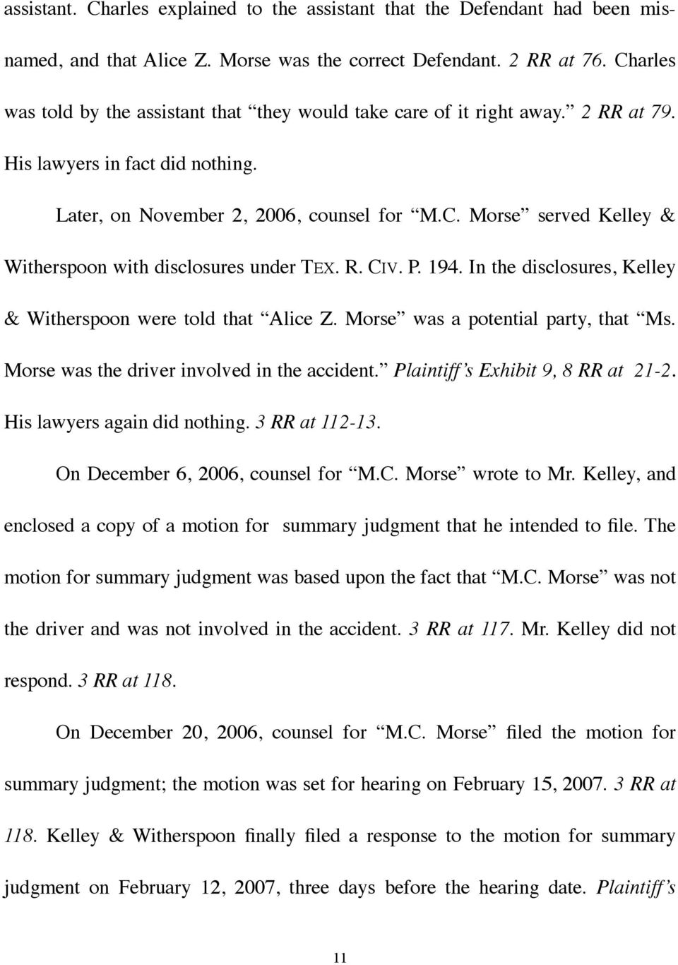 R. CIV. P. 194. In the disclosures, Kelley & Witherspoon were told that Alice Z. Morse was a potential party, that Ms. Morse was the driver involved in the accident.
