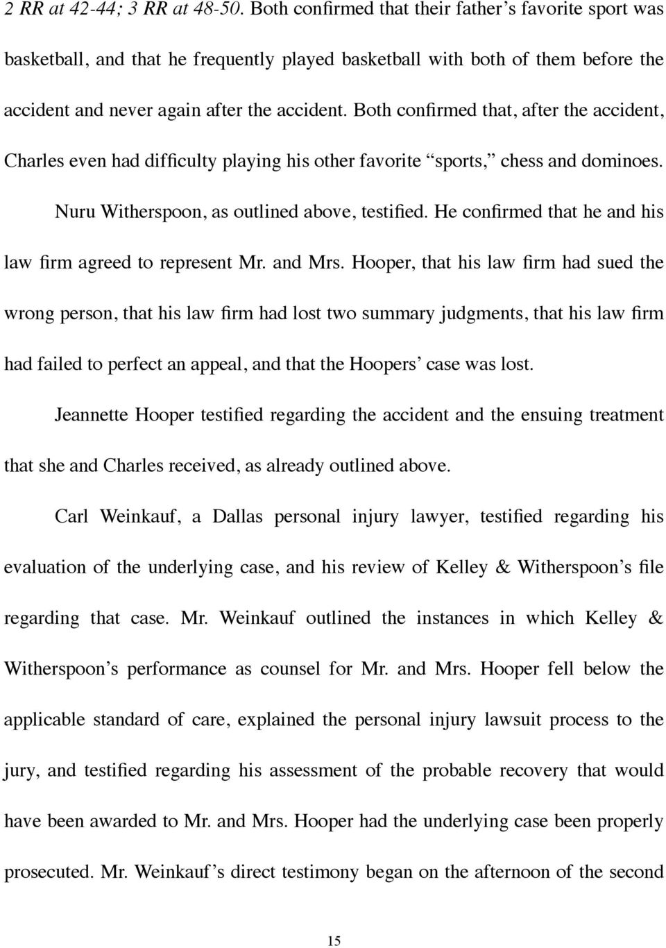 Both confirmed that, after the accident, Charles even had difficulty playing his other favorite sports, chess and dominoes. Nuru Witherspoon, as outlined above, testified.