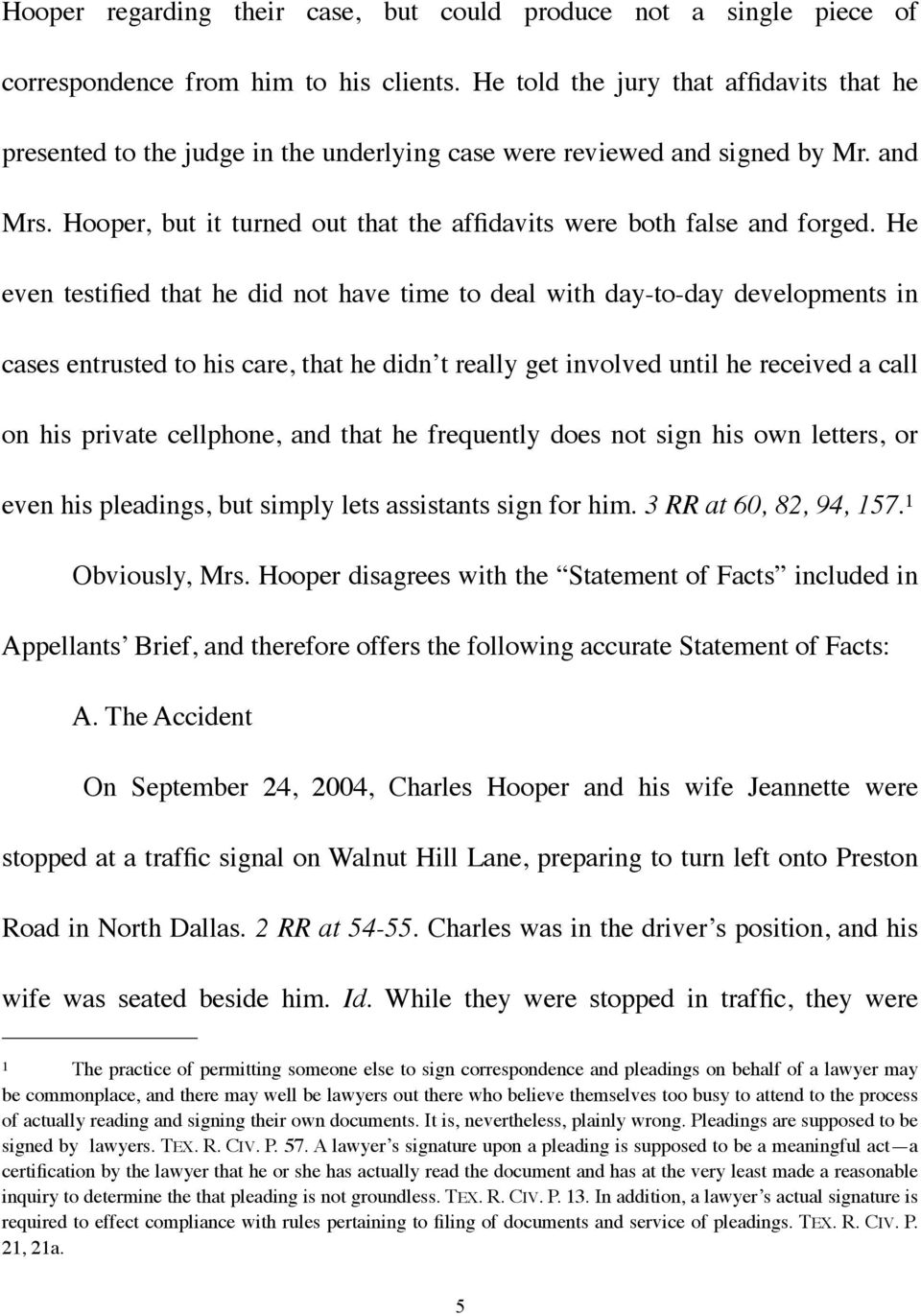 Hooper, but it turned out that the affidavits were both false and forged.