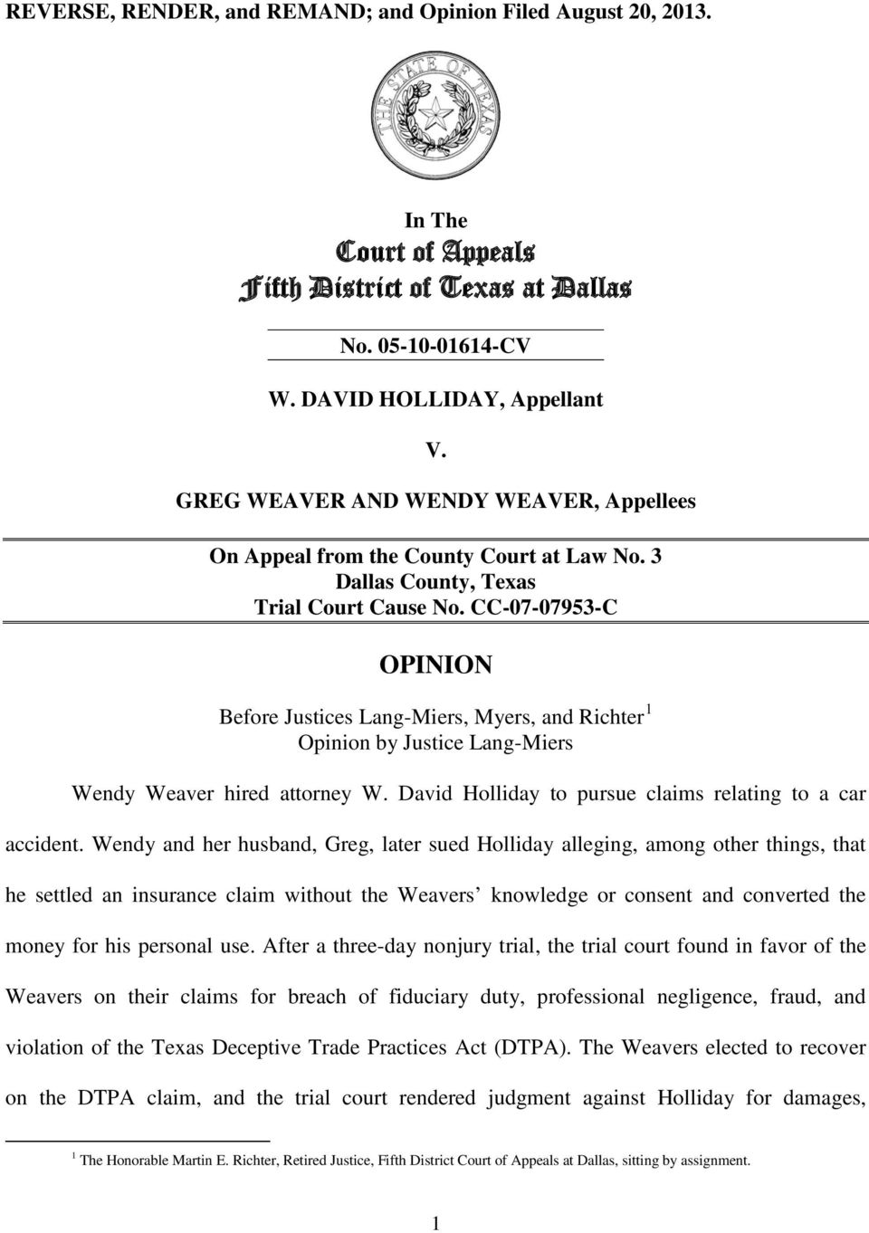 CC-07-07953-C OPINION Before Justices Lang-Miers, Myers, and Richter 1 Opinion by Justice Lang-Miers Wendy Weaver hired attorney W. David Holliday to pursue claims relating to a car accident.