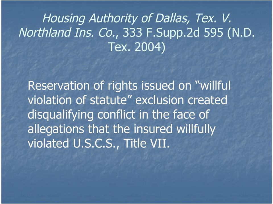 2004) Reservation of rights issued on willful violation of statute
