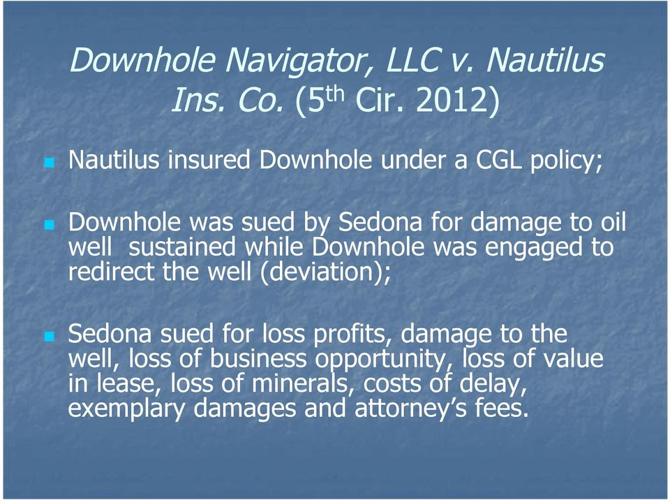 well sustained while Downhole was engaged to redirect the well (deviation); Sedona sued for loss