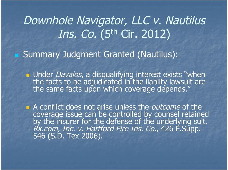 adjudicated in the liabilty lawsuit are the same facts upon which coverage depends.