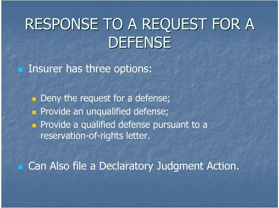 unqualified defense; Provide a qualified defense pursuant to