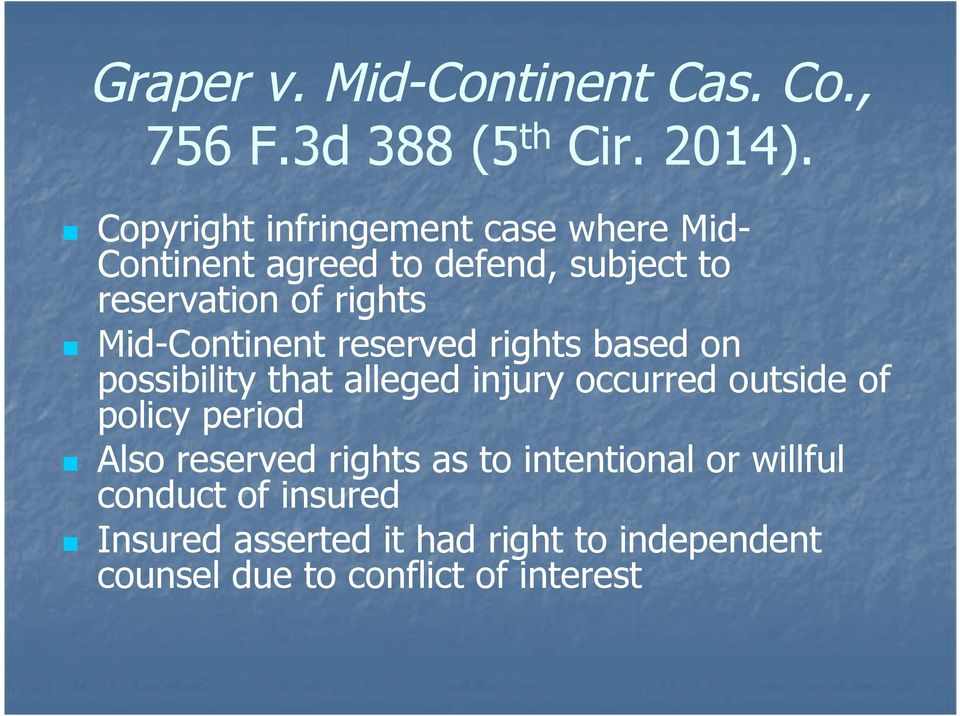 Mid-Continent reserved rights based on possibility that alleged injury occurred outside of policy period