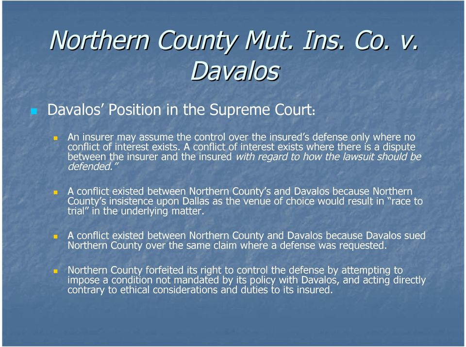 A conflict existed between Northern County s and Davalos because Northern County s insistence upon Dallas as the venue of choice would result in race to trial in the underlying matter.