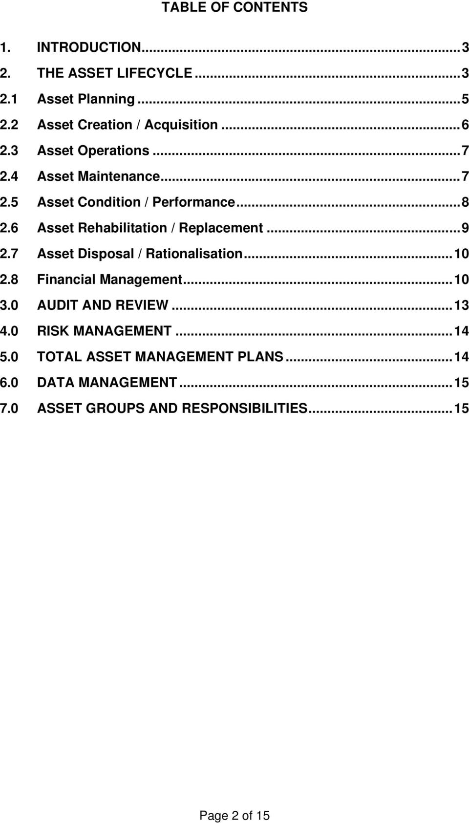 6 Asset Rehabilitation / Replacement...9 2.7 Asset Disposal / Rationalisation...10 2.8 Financial Management...10 3.