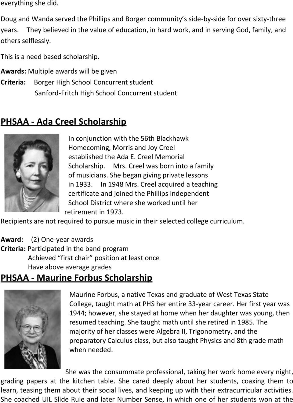 Awards: Multiple awards will be given Criteria: Borger High School Concurrent student Sanford-Fritch High School Concurrent student PHSAA - Ada Creel Scholarship In conjunction with the 56th