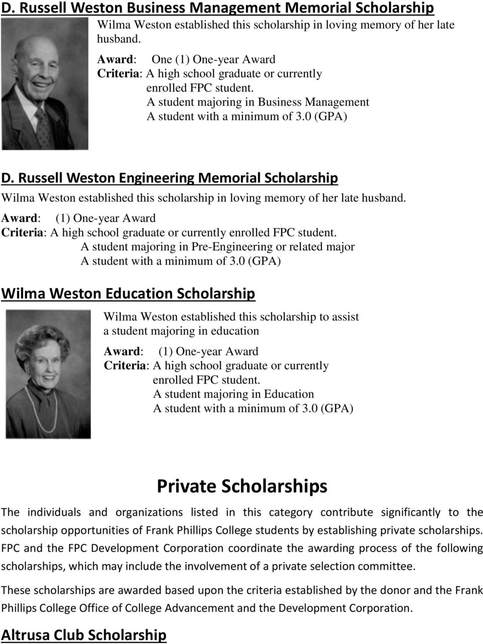 Russell Weston Engineering Memorial Scholarship Wilma Weston established this scholarship in loving memory of her late husband.