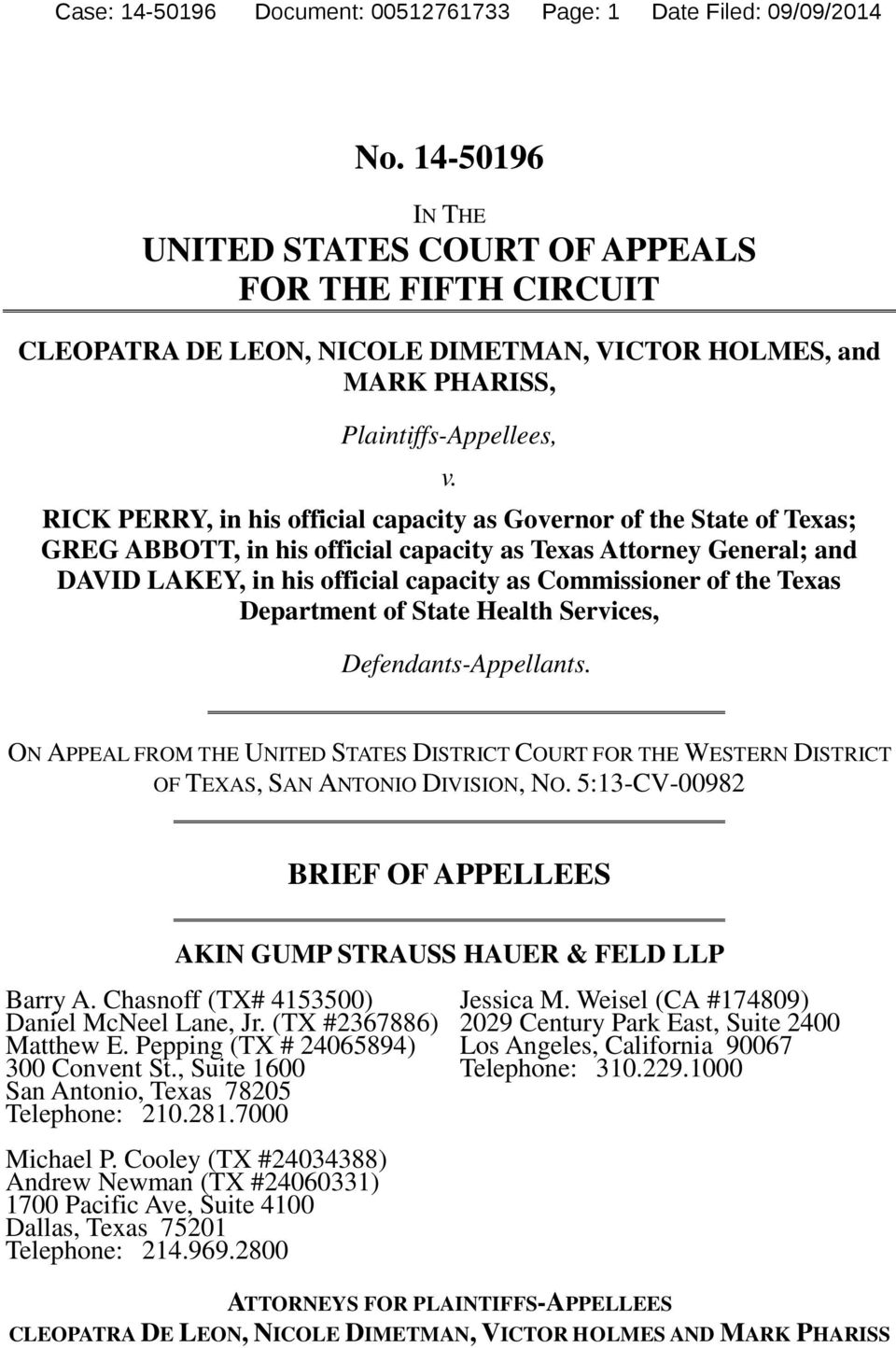 RICK PERRY, in his official capacity as Governor of the State of Texas; GREG ABBOTT, in his official capacity as Texas Attorney General; and DAVID LAKEY, in his official capacity as Commissioner of