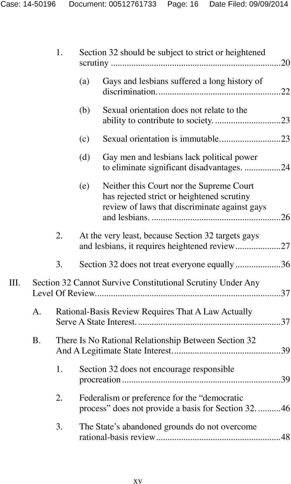 ... 23 (d) (e) Gay men and lesbians lack political power to eliminate significant disadvantages.