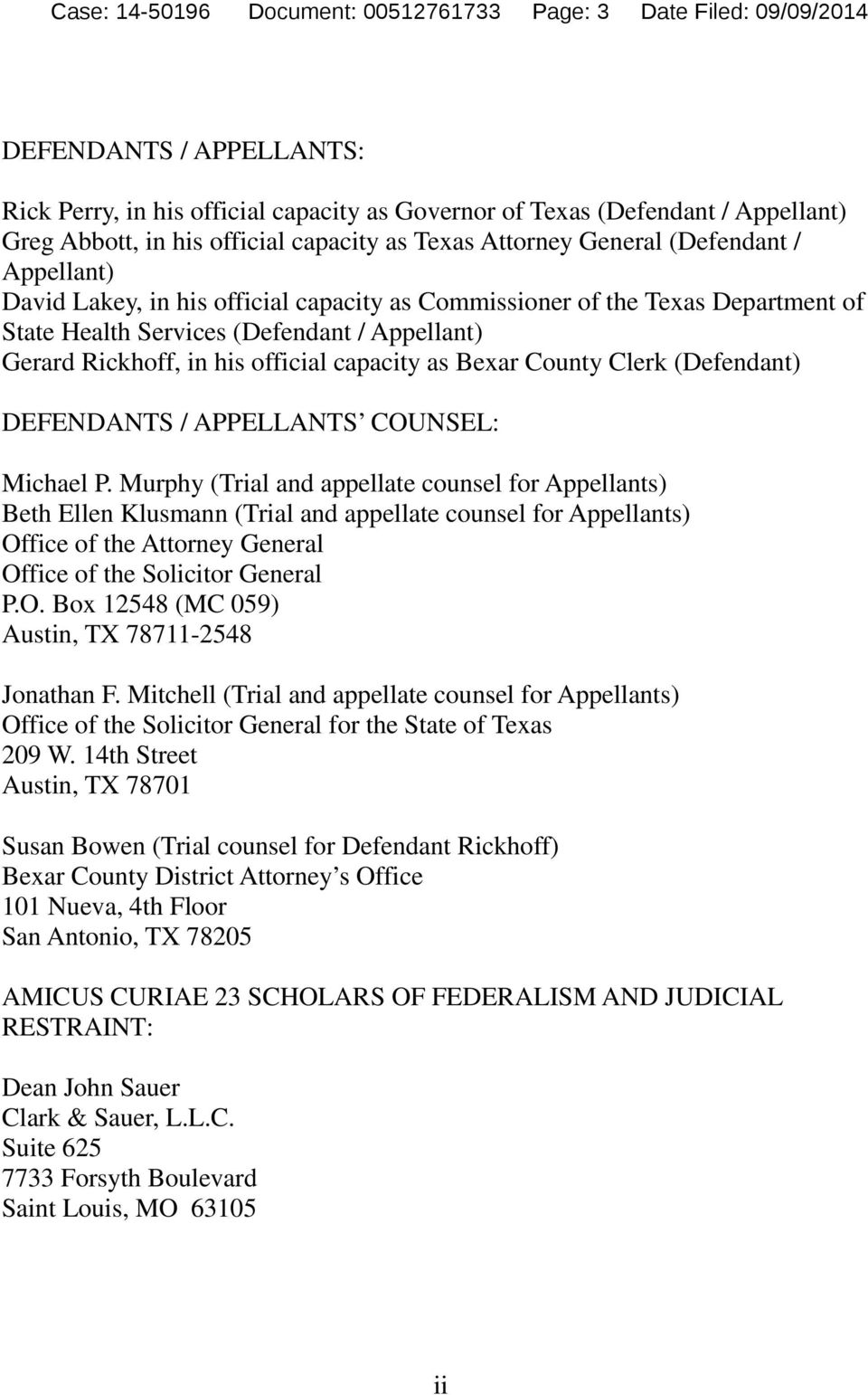 Gerard Rickhoff, in his official capacity as Bexar County Clerk (Defendant) DEFENDANTS / APPELLANTS COUNSEL: Michael P.