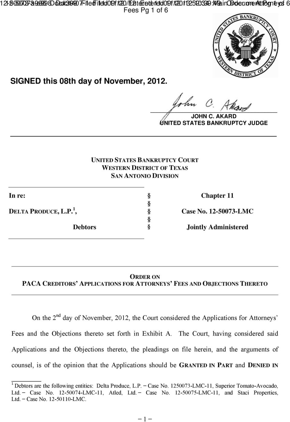 12-50073-LMC Debtors Jointly Administered ORDER ON PACA CREDITORS APPLICATIONS FOR ATTORNEYS FEES AND OBJECTIONS THERETO On the 2 nd day of November, 2012, the Court considered the Applications for