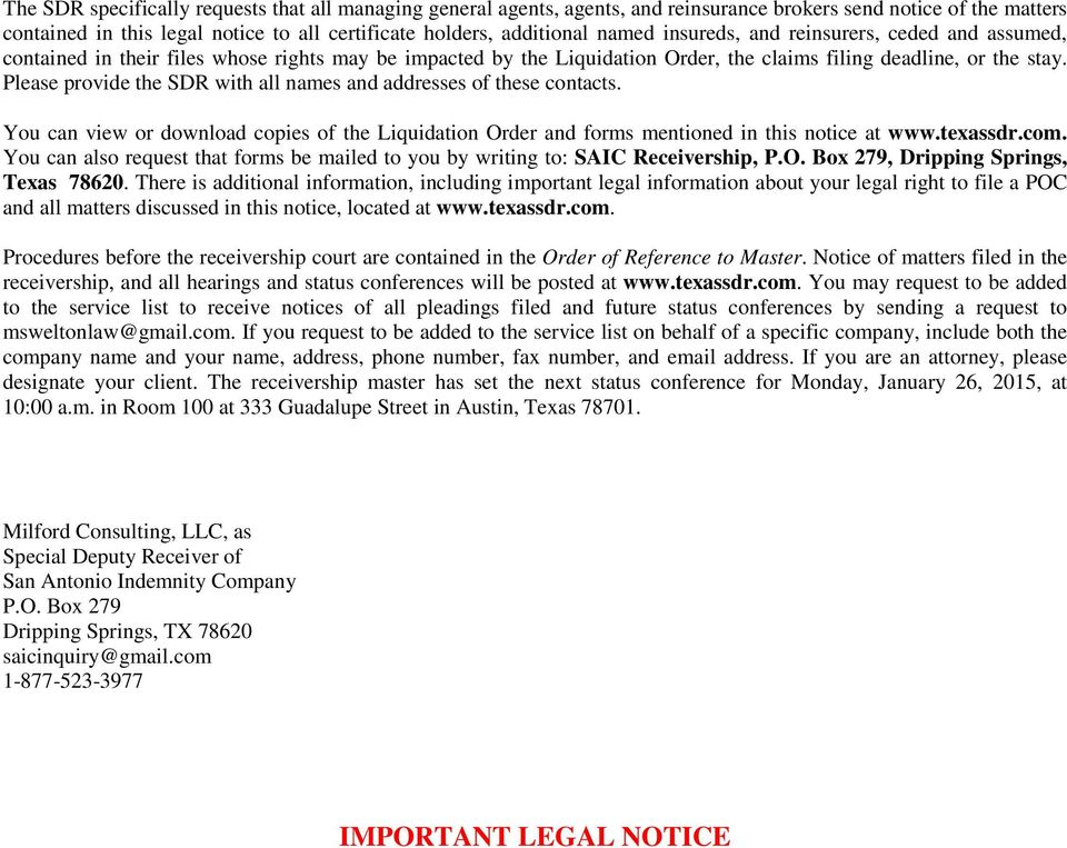 Please provide the SDR with all names and addresses of these contacts. You can view or download copies of the Liquidation Order and forms mentioned in this notice at www.texassdr.com.
