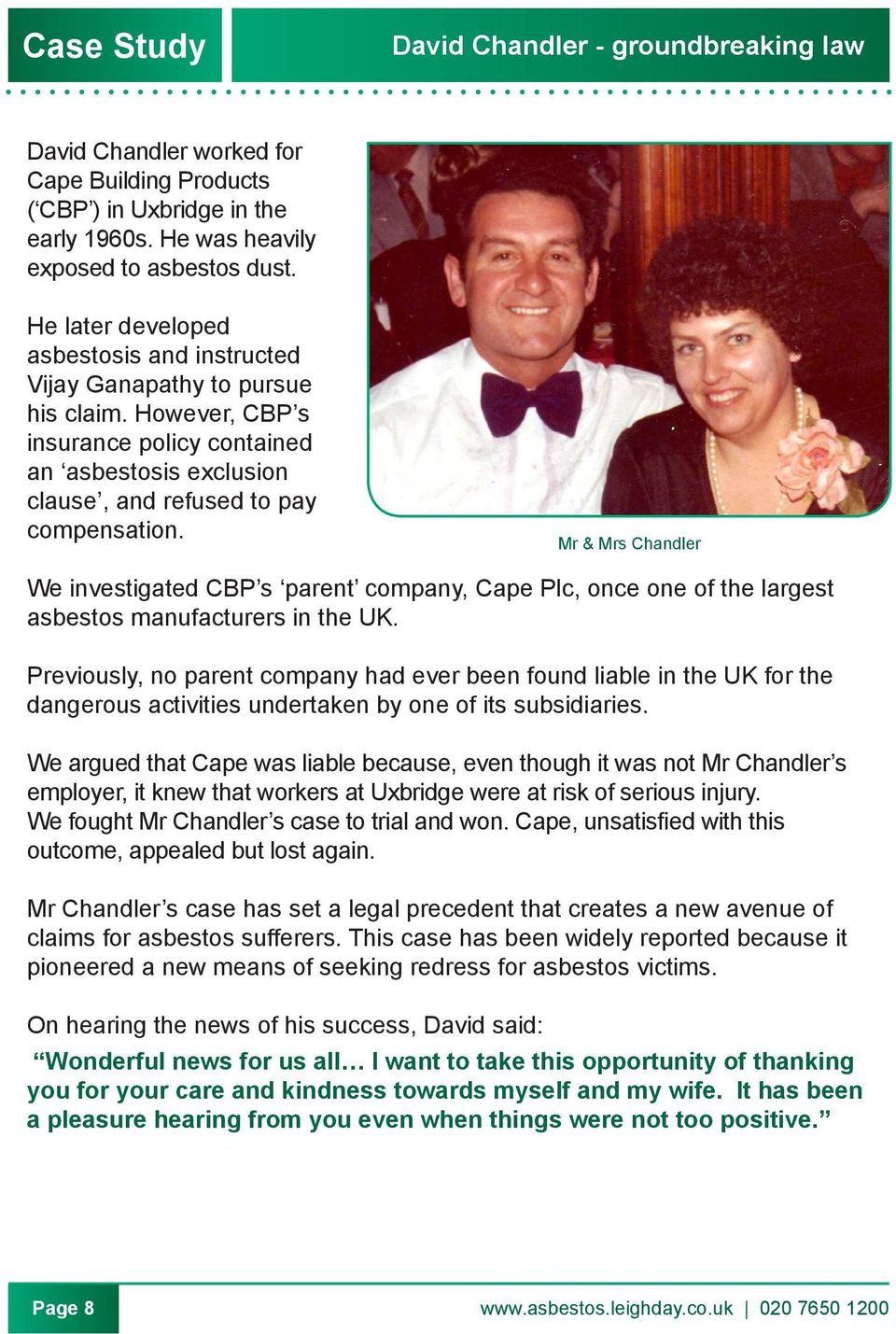 Mr & Mrs Chandler We investigated CBP s parent company, Cape Plc, once one of the largest asbestos manufacturers in the UK.