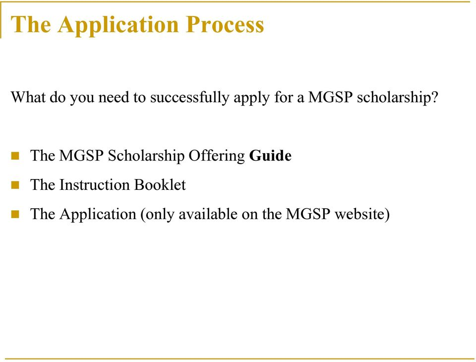 The MGSP Scholarship Offering Guide The