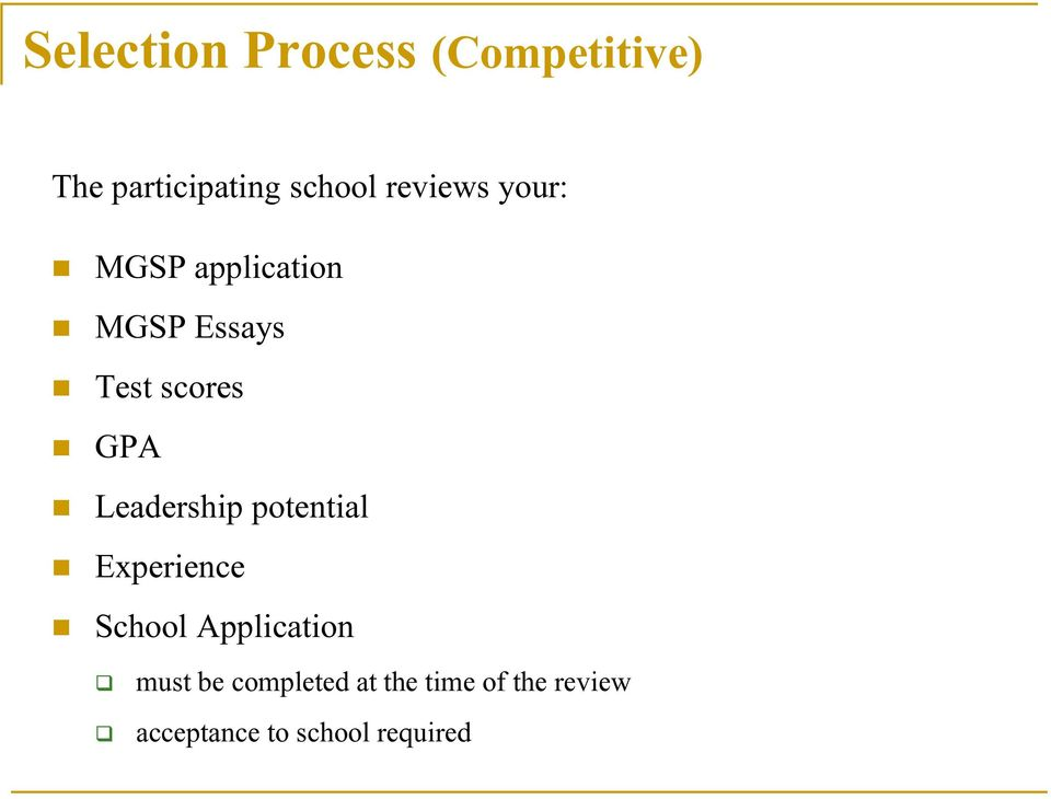 Leadership potential Experience School Application must be