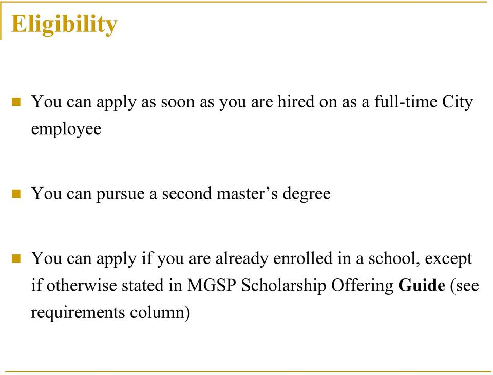 You can apply if you are already enrolled in a school, except if