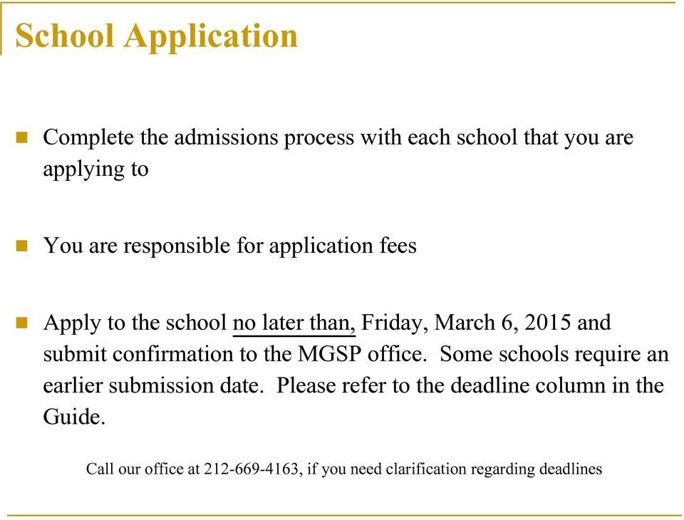 confirmation to the MGSP office. Some schools require an earlier submission date.