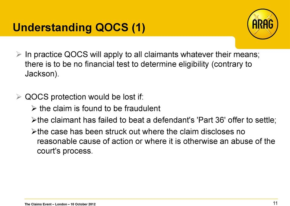 QOCS protection would be lost if: the claim is found to be fraudulent the claimant has failed to beat a