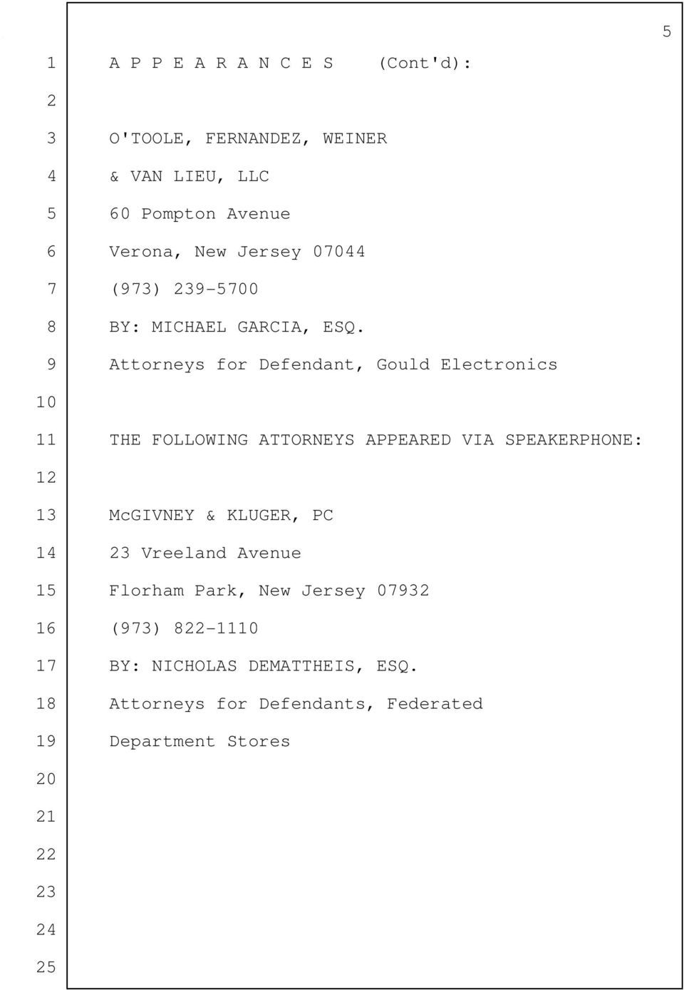 9 Attorneys for Defendant, Gould Electronics 10 11 THE FOLLOWING ATTORNEYS APPEARED VIA SPEAKERPHONE: 12 13 McGIVNEY &