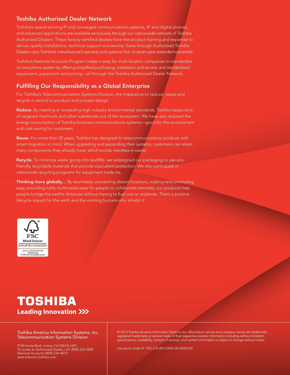 Sales through Authorized Toshiba Dealers carry Toshiba s manufacturer s warranty and optional five- or seven-year extended warranties.