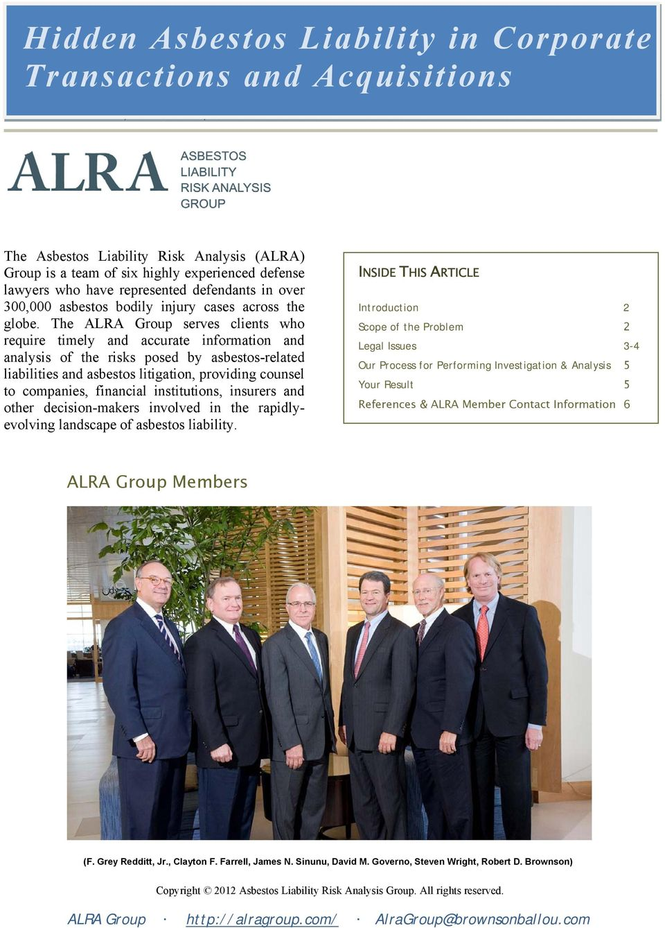 The ALRA Group serves clients who require timely and accurate information and analysis of the risks posed by asbestos-related liabilities and asbestos litigation, providing counsel to companies,