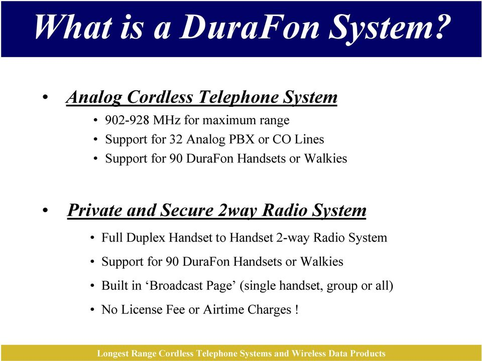 Lines Support for 90 DuraFon Handsets or Walkies Private and Secure 2way Radio System Full Duplex