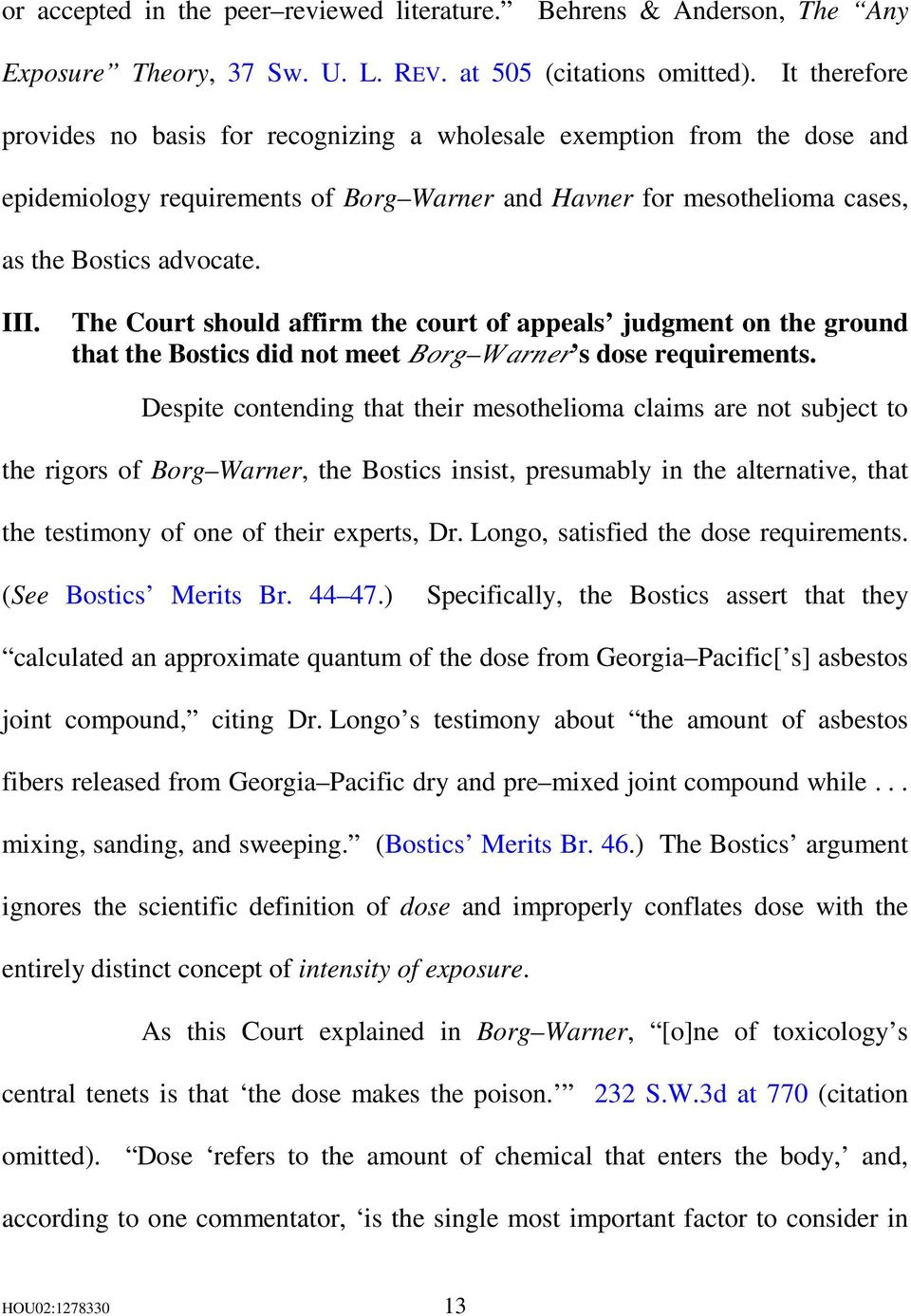 The Court should affirm the court of appeals judgment on the ground that the Bostics did not meet Borg W arner s dose requirements.