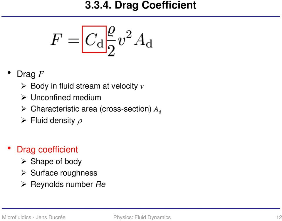 Unconfined medium Characteristic area (cross-section) A d Fluid