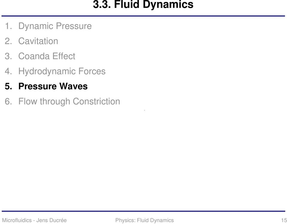Pressure Waves 6. Flow through Constriction 3.