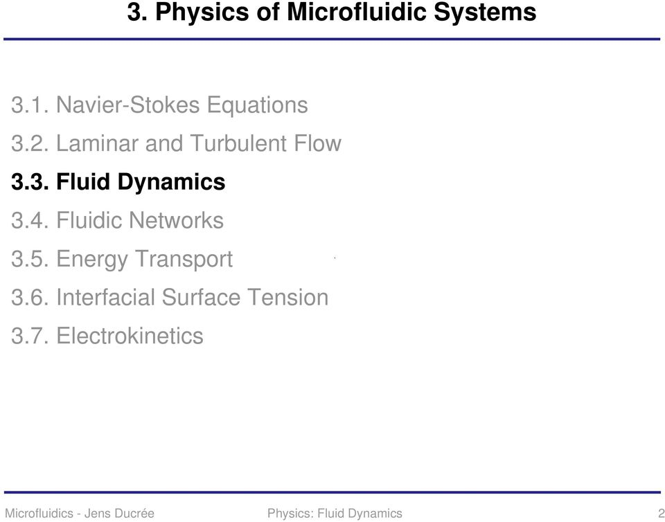 Fluidic Networks 3.5. Energy Transport 3.6.