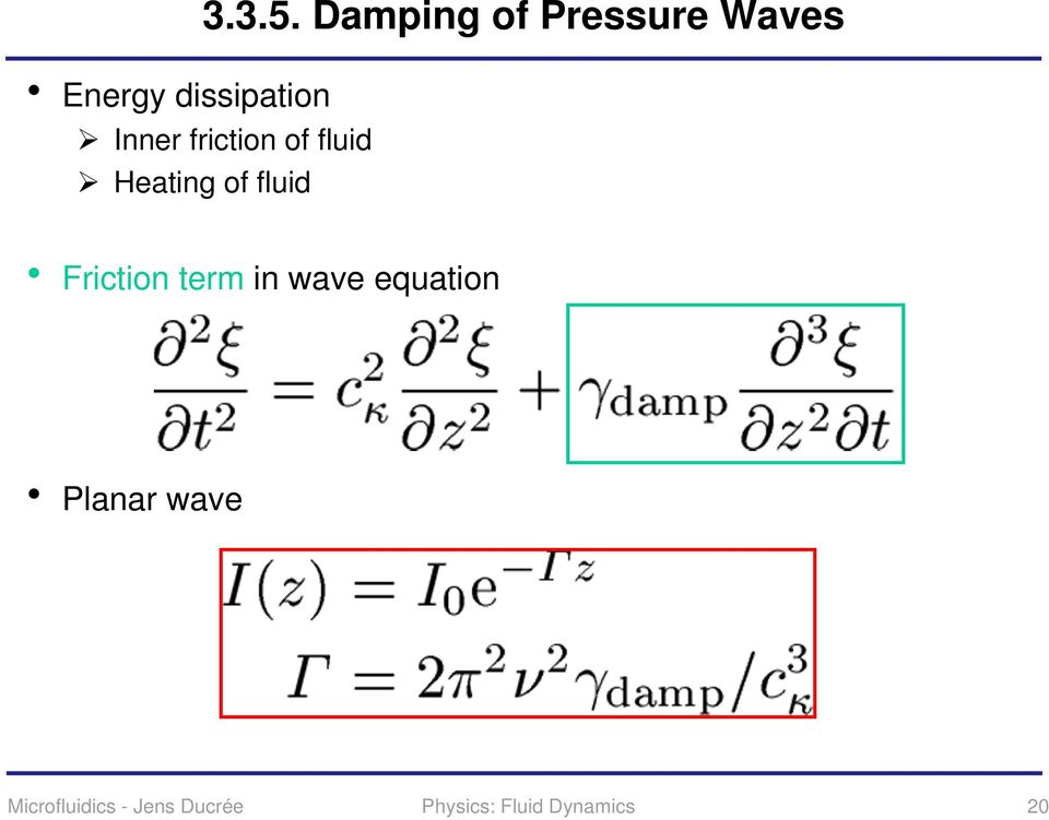 Damping of Pressure Waves Friction term in wave