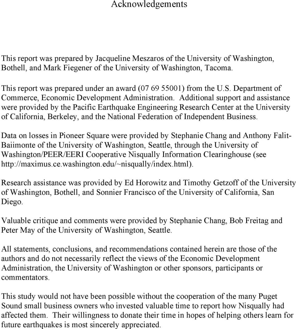 Additional support and assistance were provided by the Pacific Earthquake Engineering Research Center at the University of California, Berkeley, and the National Federation of Independent Business.