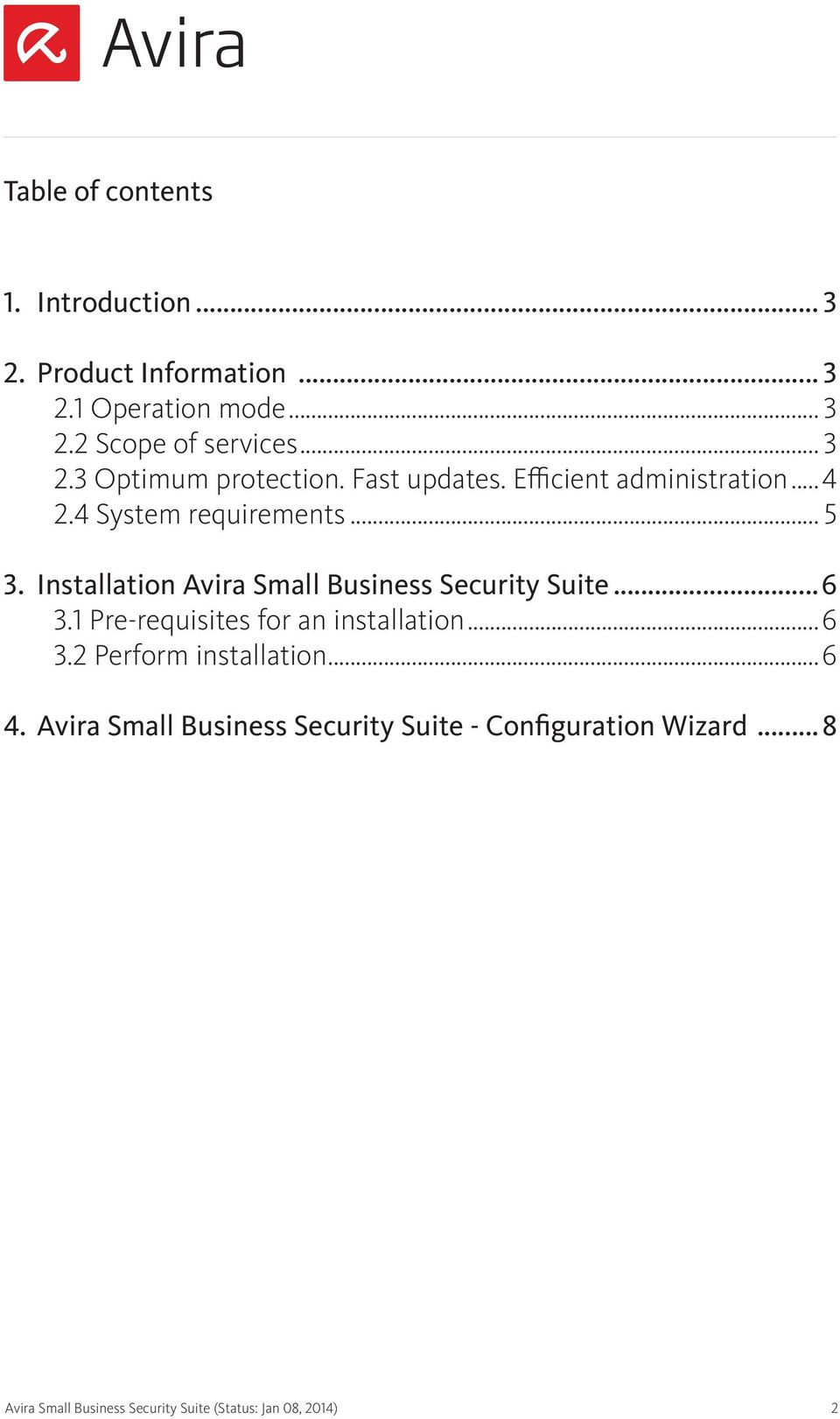 Installation Avira Small Business Security Suite...6 3.1 Pre-requisites for an installation...6 3.2 Perform installation.