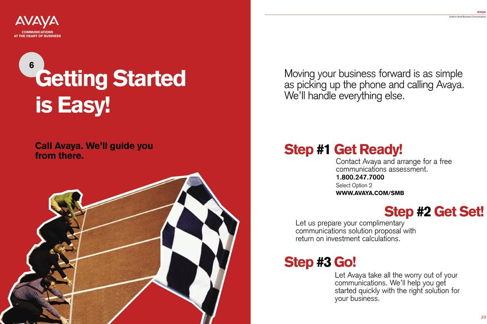 7000 Select Option 2 WWW.AVAYA.COM/SMB Step #2 Get Set!